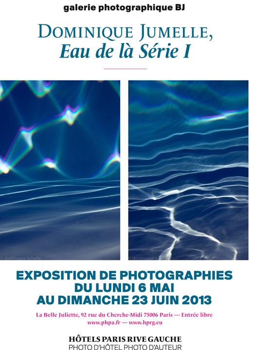 Exposition photo Dominique Jumelle - Eau de là Série I - à La Belle Juliette du 6 mai au 23 juin 2013