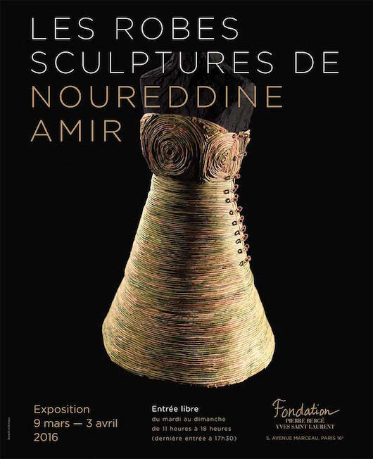 Exposition des Robes Sculptures de Noureddine Amir à la Fondation Pierre Bergé - Yves Saint Laurent jusqu'au 3 avril 2016