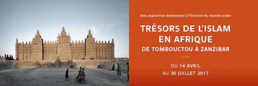 Exposition Trésors de l'islam en Afrique à l'Institut du Monde Arabe jusqu'au 30 juillet 2017