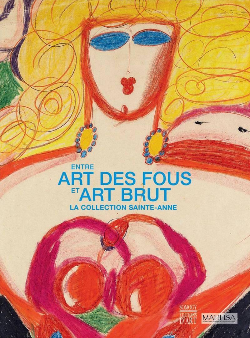 Exposition Entre art brut et art psychopathologique au Musée de l'Hôpital Sainte-Anne du 11 janvier au 28 avril 2019