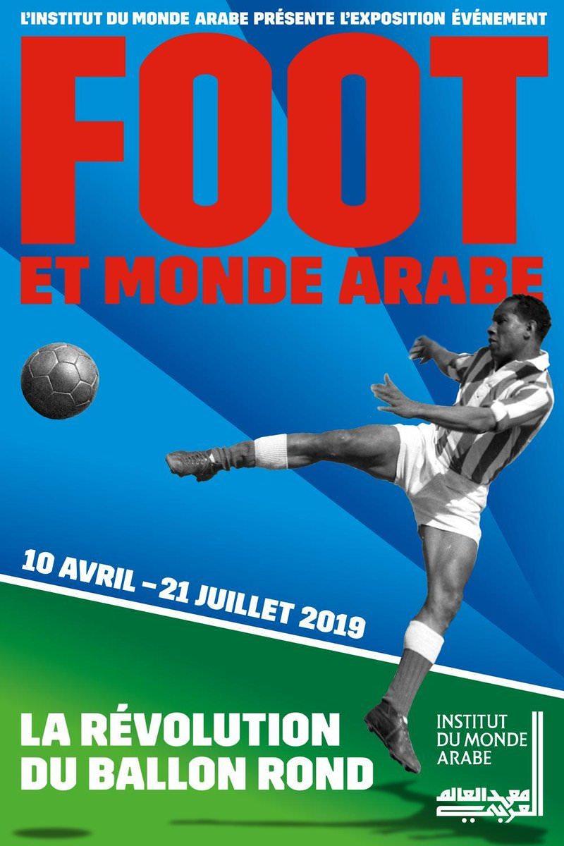 Exposition Foot et monde arabe à l'Institut du Monde Arabe du 10 avril au 21 juillet 2019