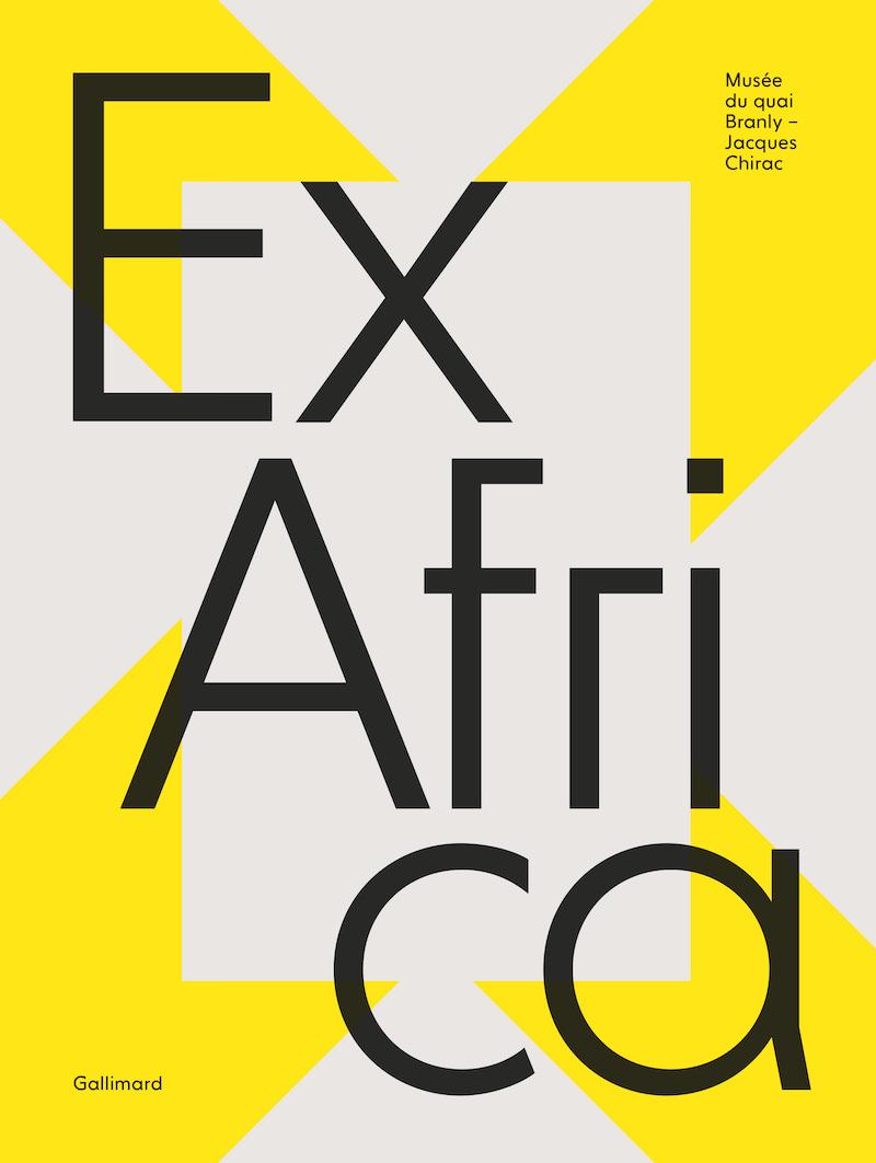 Exposition Ex Africa au Musée du Quai Branly jusqu'au 27 juin 2021