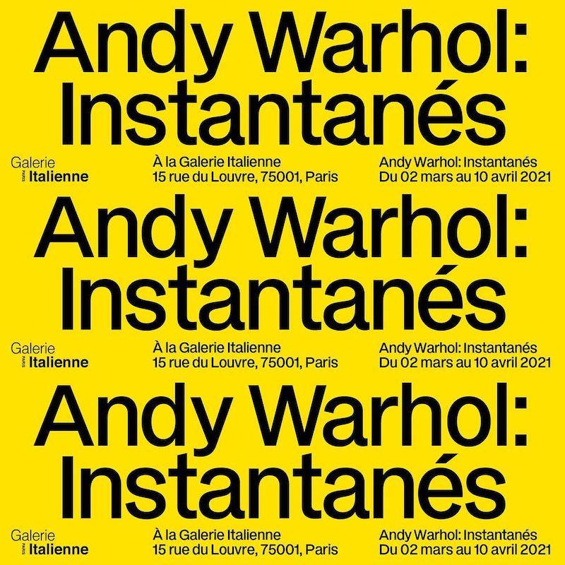 Exposition Andy Warhol: Instantanés à la Galerie Italienne, Paris, du 2 mars au 10 avril 2021