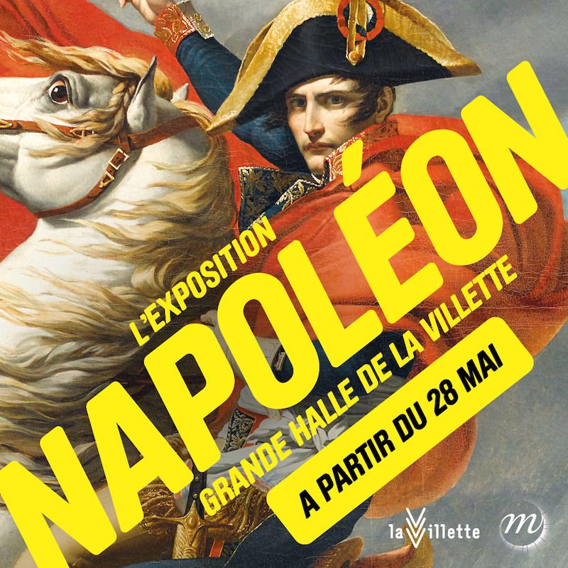 Exposition Napoléon à la Grande Halle de La Villette à partir du 28 mai 2021
