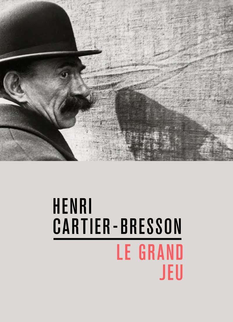 Catalogue Henri-Cartier Bresson - Le Grand Jeu, disponible sur amazon.fr